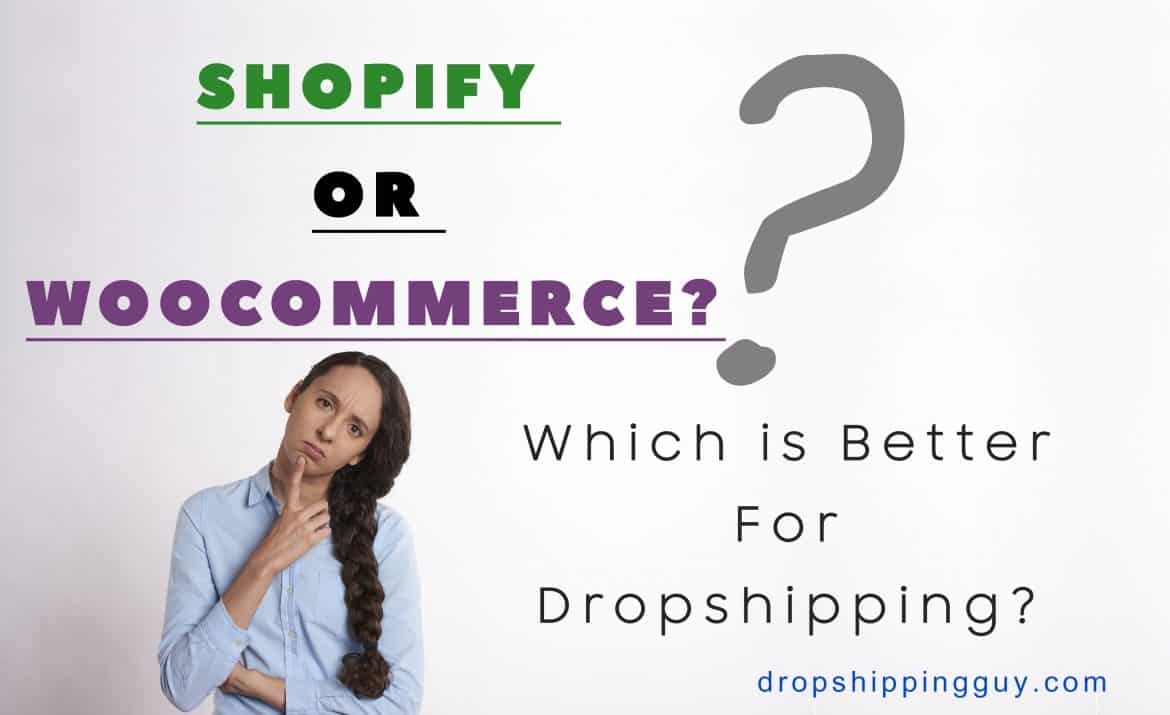 Which one is better for dropshipping? Shopify or Woocommerce?