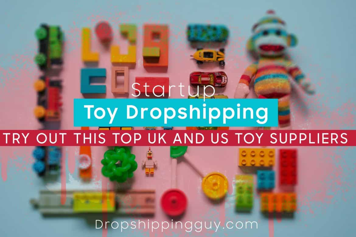 STARTUP TOY DROPSHIPPING TODAY WITH THESE TOP US TOY DROPSHIPPING SUPPLIER